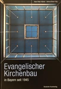 Evangelischer Kirchenbau in Bayern Hans-Peter Hübner und Helmut Braun